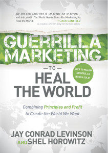 Learn more about the powerful new book Guerrilla Marketing to Heal the World