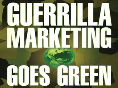 Learn more about the award-winning, bestselling book Guerrilla Marketing Goes Green