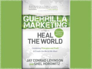 Guerilla Marketing to Heal the World