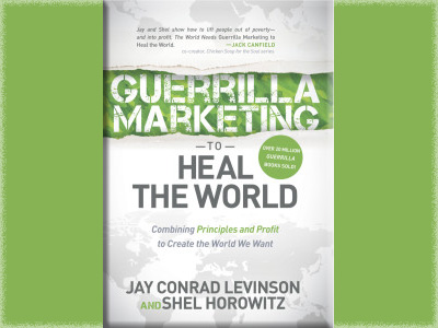 Cover of Guerrilla Marketing to Heal the World by Jay Conrad Levinson and Shel Horowitz